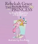 Rebekah Grace The Practically Perfect Princess Book Review!