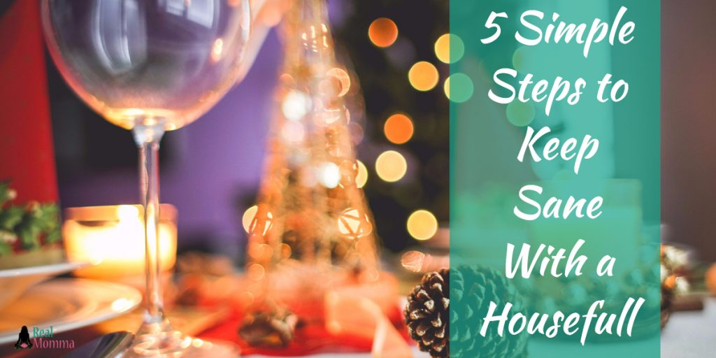 5 simple tips to keep sane with a housefull