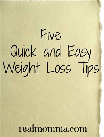 Five Quick and Easy Weight Loss Tips