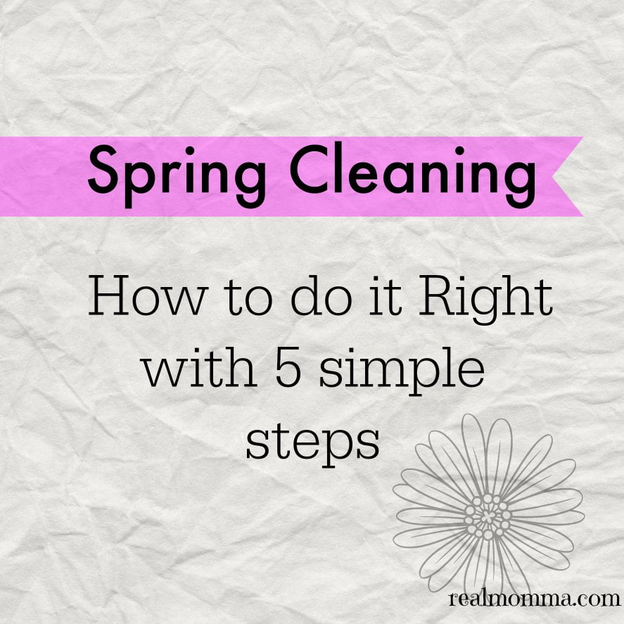 Spring Cleaning: How to do it Right