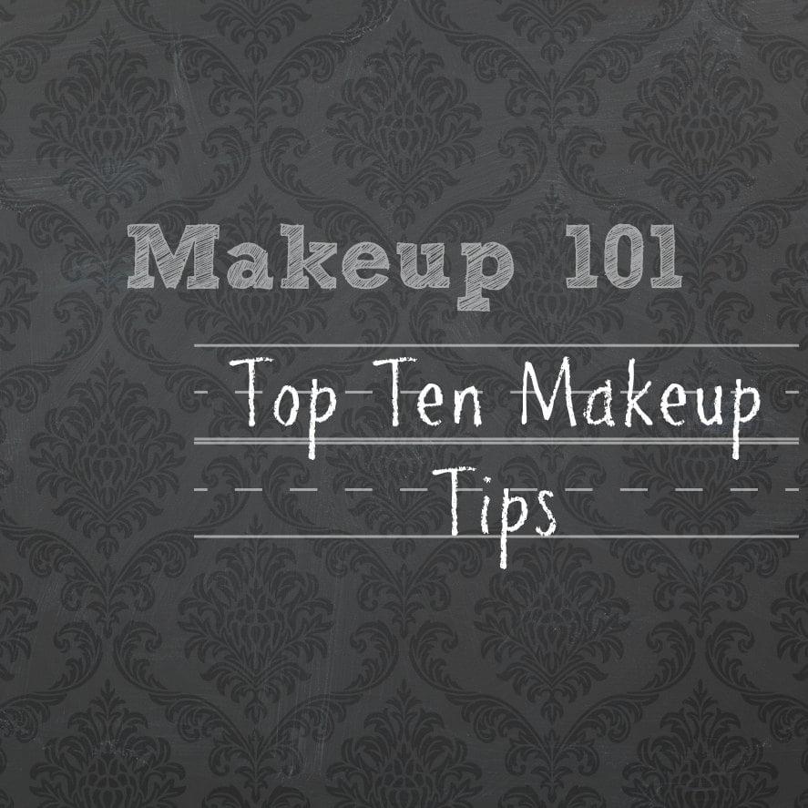 Top Ten Makeup Tips