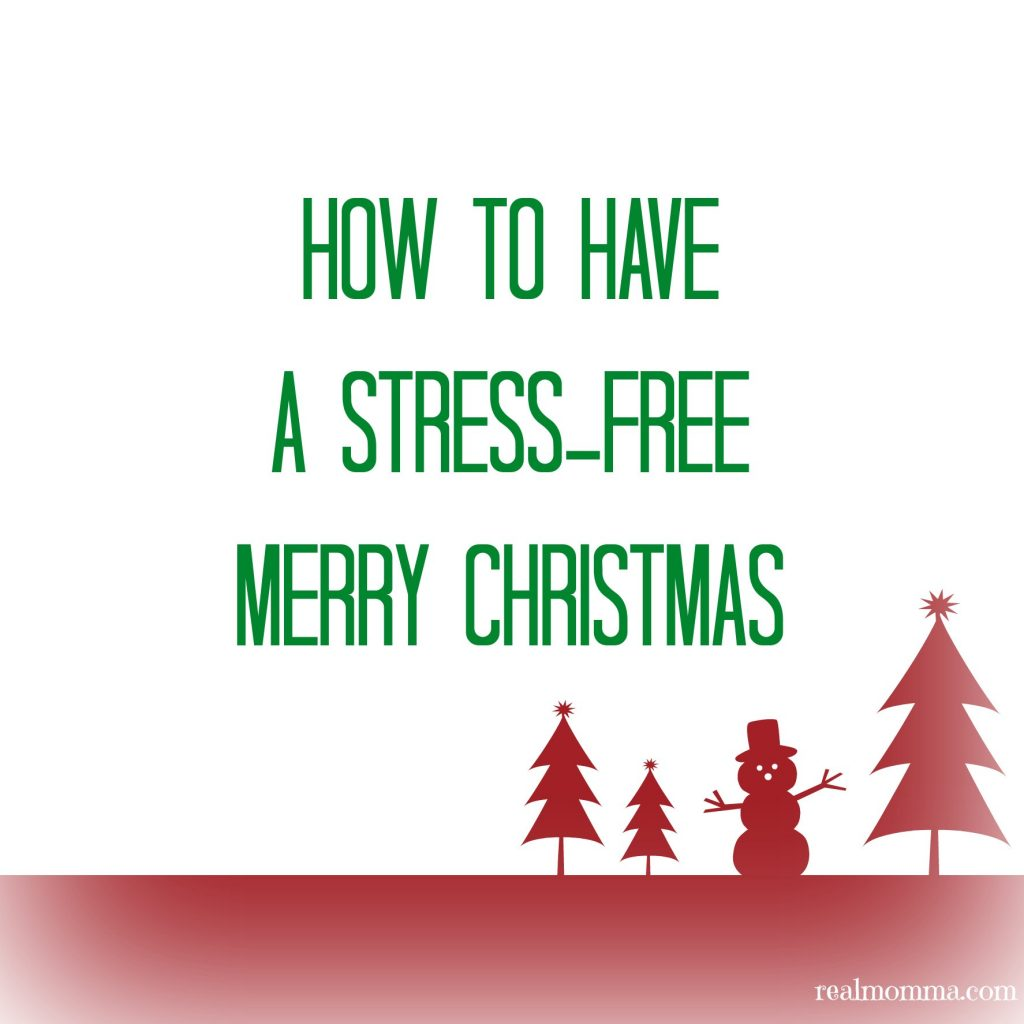 How to Have a Stress-Free Merry Christmas
