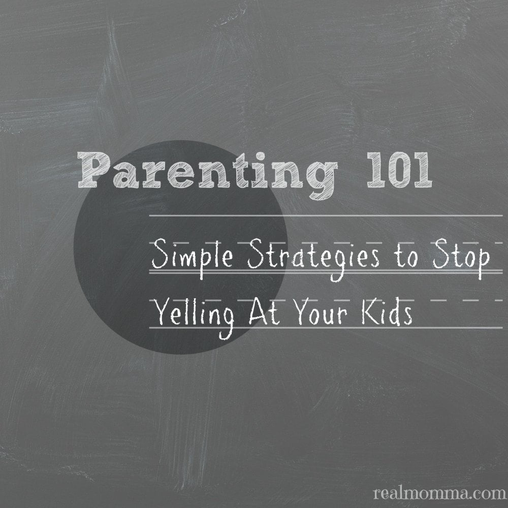 Simple Strategies to Stop Yelling at Your Kids