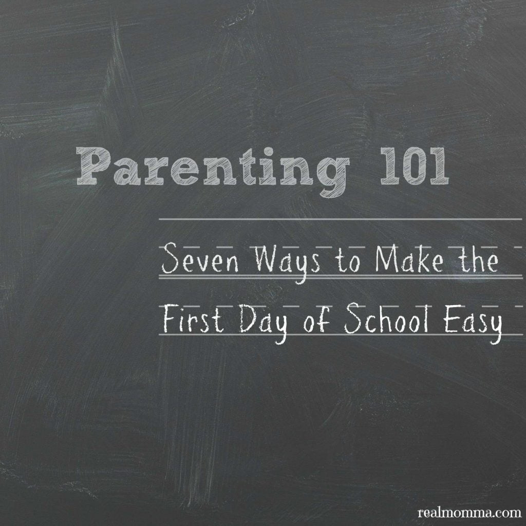 seven ways to make the first day of school easy