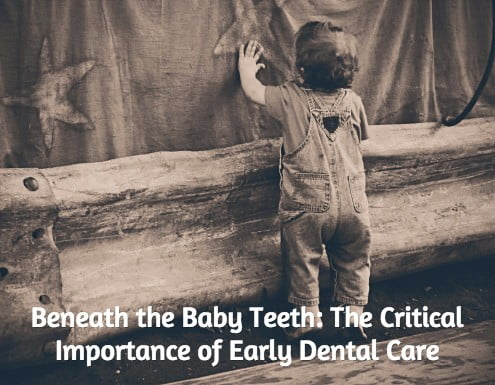 Beneath the Baby Teeth: The Critical Importance of Early Dental Care