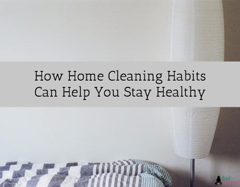 How Home Cleaning Habits Can Help You Stay Healthy