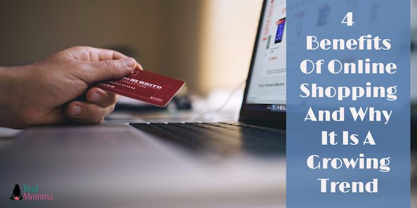 4 Benefits Of Online Shopping And Why It Is A Growing Trend