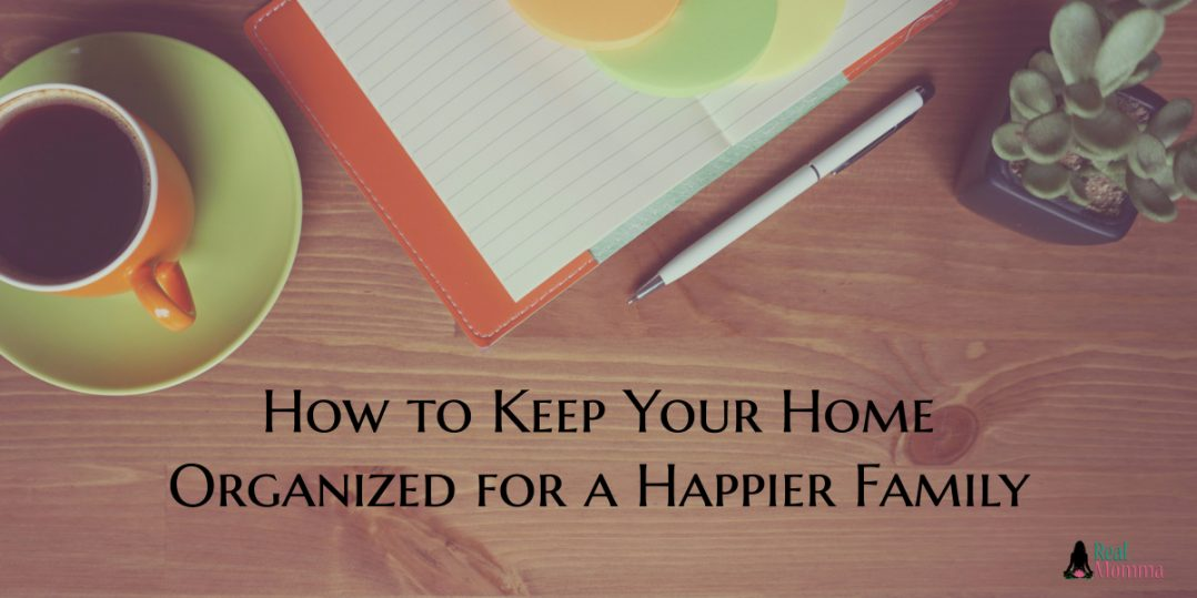 How to Keep Your Home Organized for a Happier Family