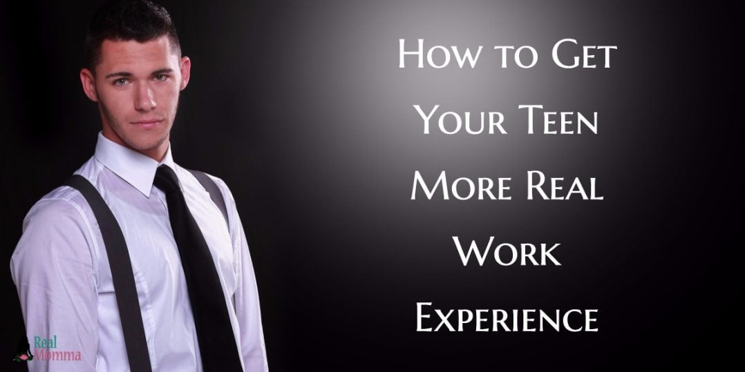 How to Get Your Teen More Real Work Experience