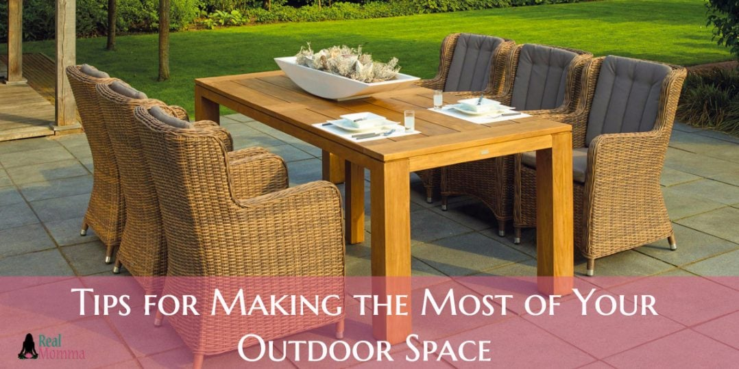 Tips for Making the Most of Your Outdoor Space