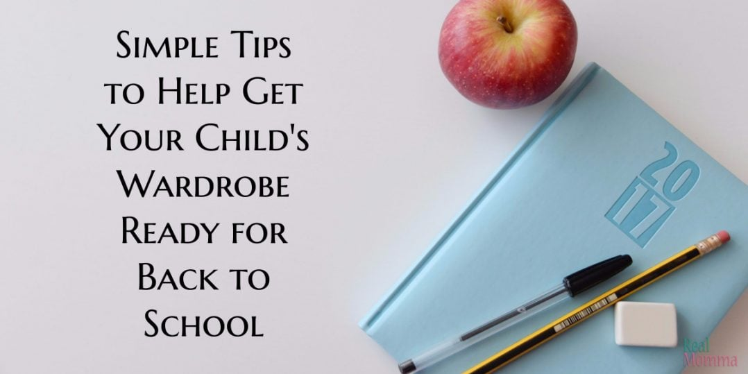 Simple Tips to Help Get Your Childs Wardrobe Ready for Back to School