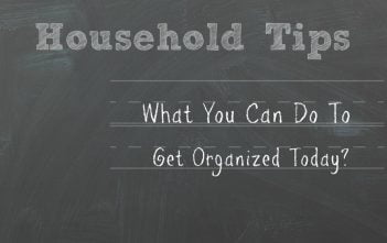 What You Can Do To Get Organized Today?