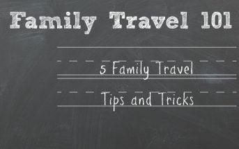 5 Family Travel Tips and Tricks