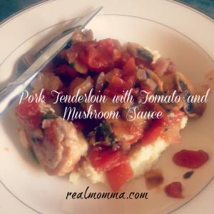 Pork Tenderloin with Tomato and Mushroom Sauce