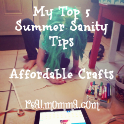 Affordable Crafts - My Top 5 Summer Sanity Tips