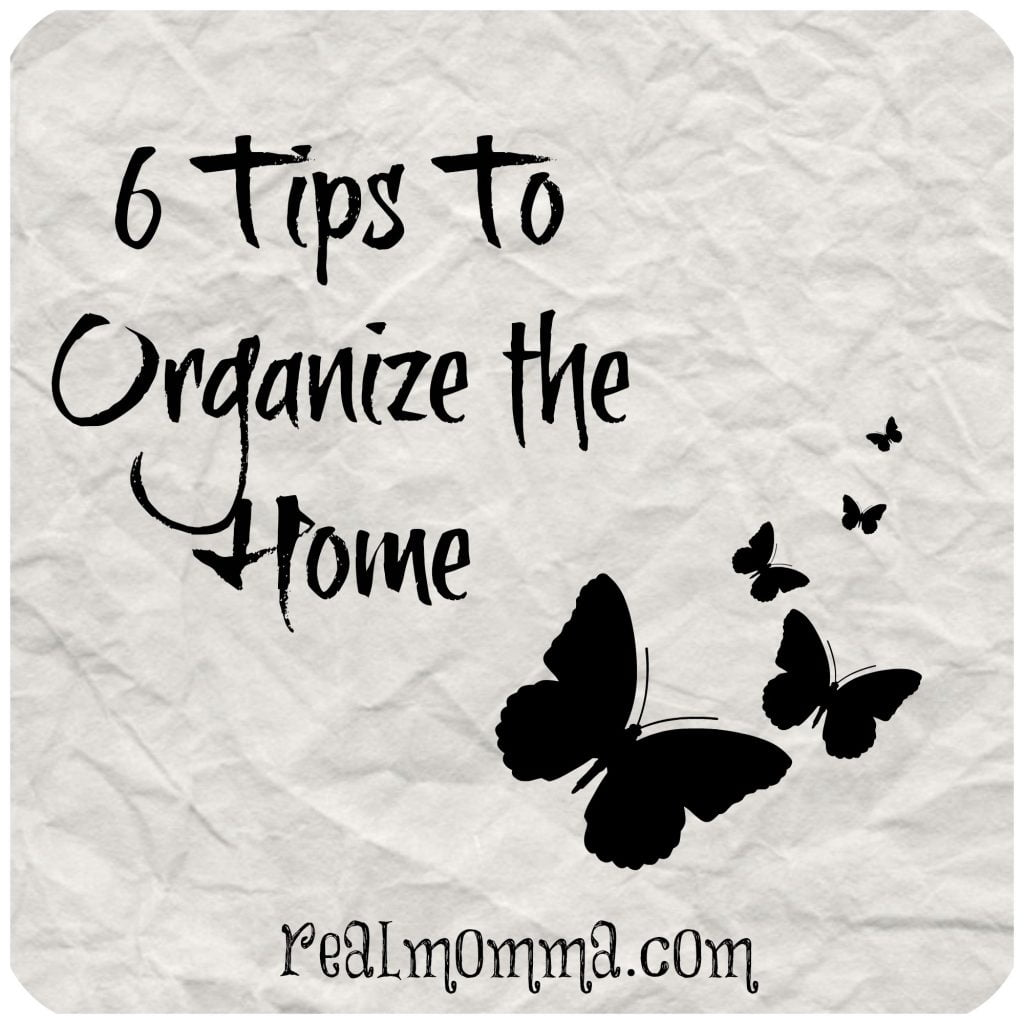 6 Tips To Organize The Home