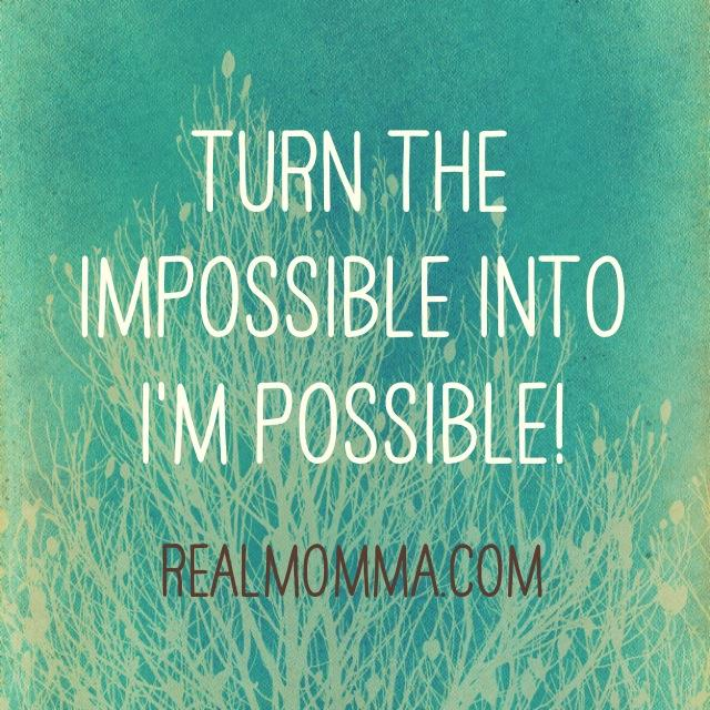 Turn Imposible into im possible