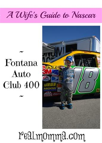 A Wife's Guide to NASCAR Fontana Auto Club 400