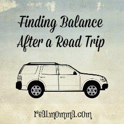 Finding Balance after a road trip