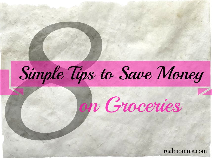8 Simple Tips to Save Money on Groceries