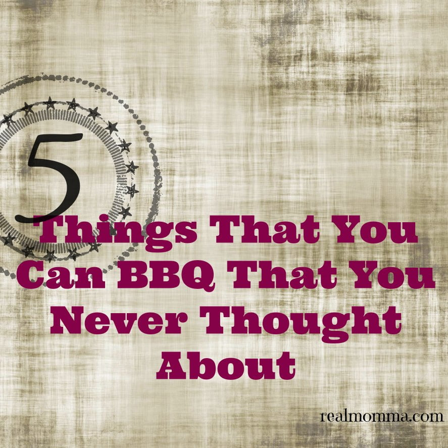 5 Things That You Can Barbeque That You Never Thought About