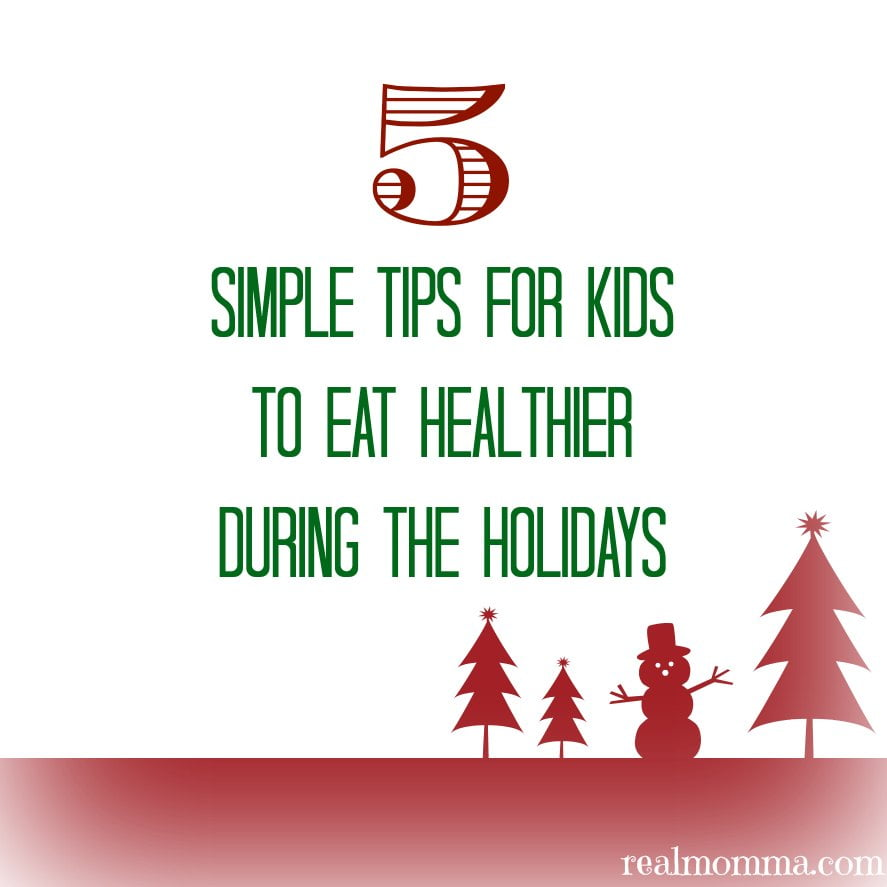 Five Simple Tips For Kids To Eat Healthier During The Holidays