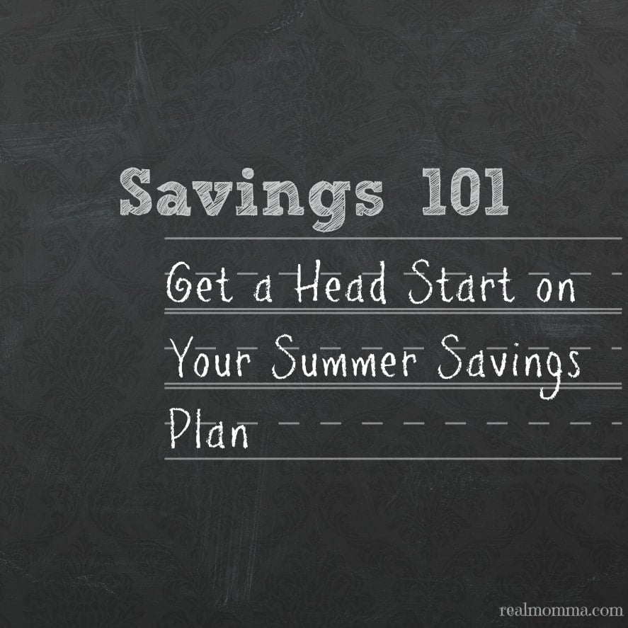 Get a Head Start on Your Summer Saving Plan