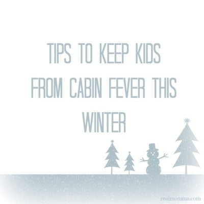 Tips to keep kids from cabin fever this winter