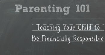 Teaching Your Child to Be Financially Responsible: When & How to Start
