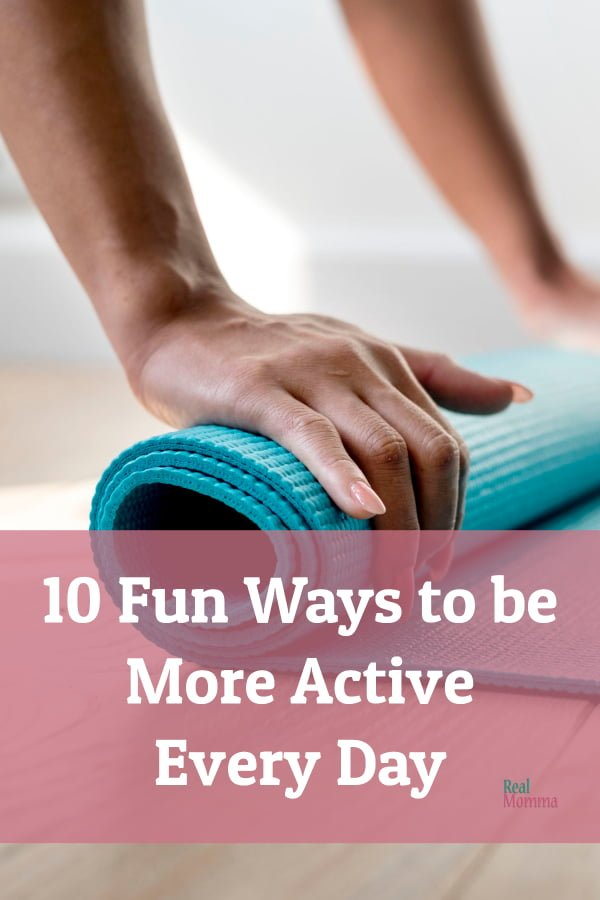 We are sharing 10 fun ways to be more active every day that are easy.