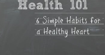 6 Simple Habits for a Healthy Heart