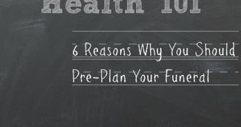 6 Reasons Why You Should Pre-Plan Your Funeral