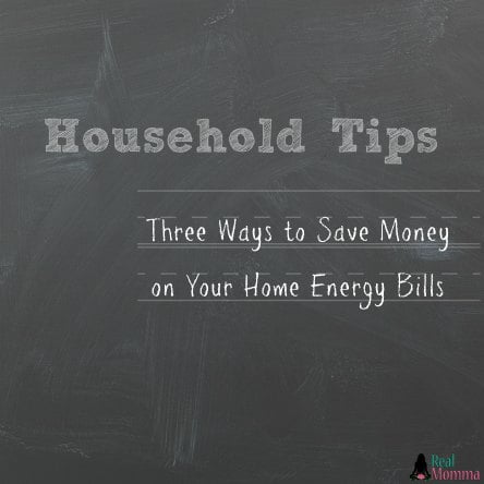Three ways to save money on your home energy bills