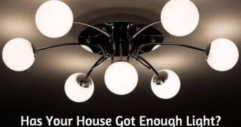 Has Your House Got Enough Light?