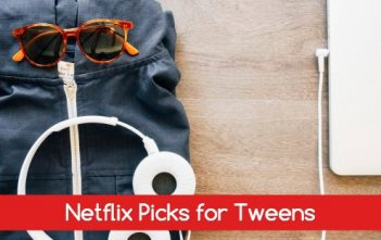 Netflix Picks for Tweens