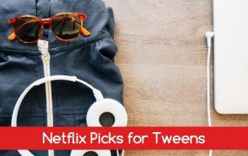 Netflix Picks for Tweens