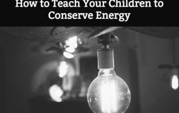 How to Teach Your Children to Conserve Energy