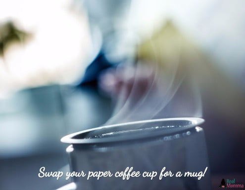 Swap your paper coffee cup for a mug