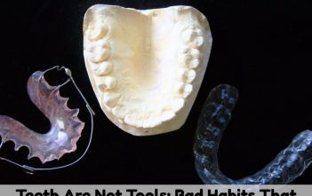 Teeth Are Not Tools: Bad Habits That Can Destroy Your Beautiful Smile