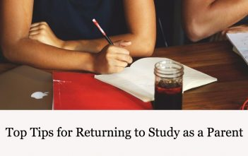 Top Tips for Returning to Study as a Parent