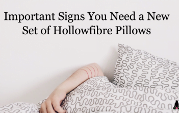 Important Signs You Need a New Set of Hollowfibre Pillows
