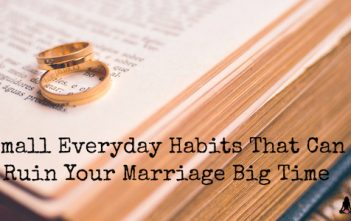 Small Everyday Habits That Can Ruin Your Marriage Big Time