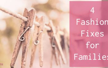 4 Fashion Fixes for Families