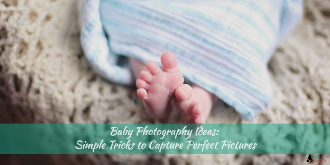 Baby Photography Ideas: Simple Tricks to Capture Perfect Pictures