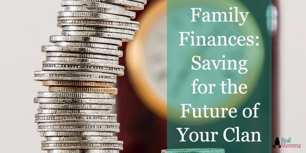 Family Finances: Saving for the Future of Your Clan