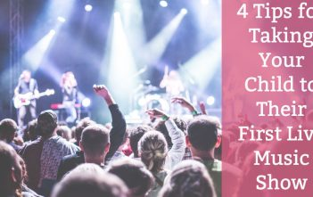 4 Top Tips for Taking Your Child to Their First Live Music Show