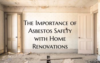 The importance of Asbestos Safety with Home Renovations