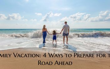 Family Vacation: 4 Ways to Prepare for the Road Ahead