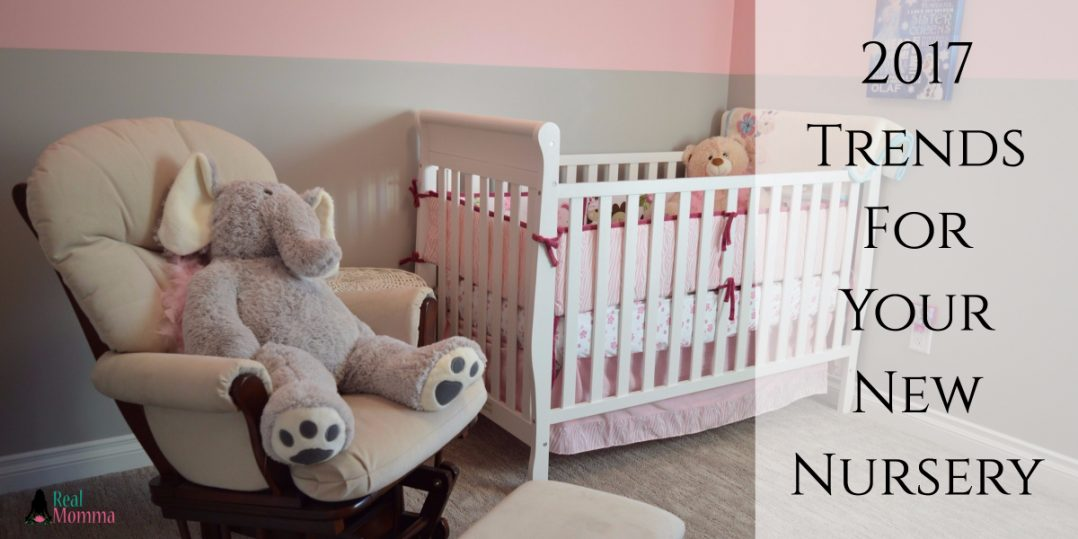 2017 Trends For Your New Nursery