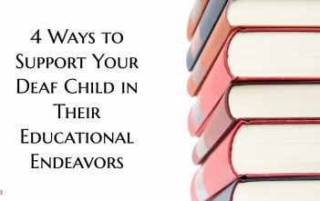 4 Ways to Support Your Deaf Child in Their Educational Endeavors